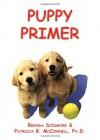 Puppy Primer - Patricia B. McConnell, Brenda K. Scidmore, Brenda Scidmore