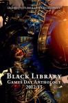 Games Day Anthology 2012/13 - Dan Abnett, Matthew Farrer, Anthony Reynolds, Aaron Dembski-Bowden, Joshua Reynolds, Rob Sanders