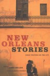 New Orleans Stories: Great Writers on the City - John Miller, Genevieve Anderson