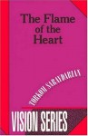 The Flame of the Heart (Vision Series #4) - Torkom Saraydarian