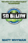 So Below: Siege Under the City: Book 2 - Matt Whyman