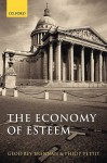 The Economy of Esteem: An Essay on Civil and Political Society - Geoffrey Brennan, Philip Pettit