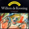 The Essential Willem De Kooning (Essential Series) - Catherine Morris, Willem De Kooning