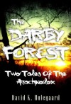 The Darby Forest: Two Tales of the Arachnolox - David K. Hulegaard, Bethany Learn, Aleta Sanstrum, Tony Healey