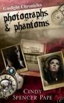 Photographs & Phantoms - Cindy Spencer Pape, Kate Reading
