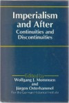 Imperialism And After: Continuities And Discontinuities - Wolfgang J. Mommsen, Jürgen Osterhammel