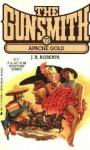 The Gunsmith #073: Apache Gold - J.R. Roberts
