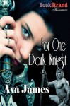 For One Dark Knight - Ava James