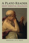 A Plato Reader: Eight Essential Dialogues - Plato, C.D. C. Reeve