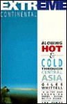 Extreme Continental: Blowing Hot & Cold Through Central Asia - Giles Whittell, Victor Gollancz