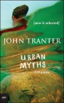 Urban Myths: 210 Poems: New & Selected - John Tranter