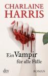 Ein Vampir für alle Fälle: Roman (German Edition) - Britta Mümmler, Charlaine Harris