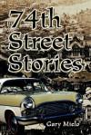 74th Street Stories - Gary Mielo