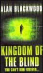 Kingdom of the Blind - Alan Blackwood