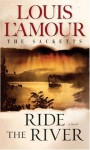 Ride the River (The Sacketts) - Louis L'Amour