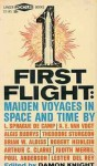 First Flight (Maiden Voyages in Space and Time) - Robert A. Heinlein, Arthur C. Clarke, Brian W. Aldiss, L. Sprague de Camp, Damon Knight, Poul Anderson, Theodore Sturgeon, Lester del Rey, A.E. van Vogt, Algis Budrys, Judith Merril