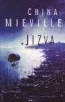 Jizva (Svět Bas-Lagu, #2) - China Miéville