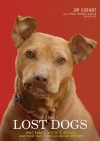 The Lost Dogs: Michael Vicks Dogs and Their Tale of Rescue and Redemption - Jim Gorant, Paul Michael Garcia