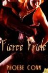Fierce Pride - Phoebe Conn