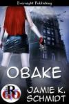 Obake - Jamie K. Schmidt