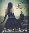 The Demon Lover - Juliet Dark, Justine Eyre