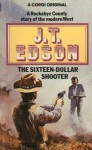 The Sixteen-Dollar Shooter - J.T. Edson