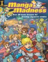 Manga Madness: Over 40 Basic Lessons for Drawing Japanese Comics - David Okum