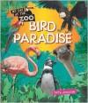 Bird Paradise (My Day at the Zoo) - Terry J. Jennings