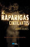 As Raparigas Cintilantes - Lauren Beukes
