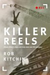 Killer Reels - Rob Kitchin
