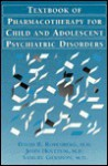 Pocket Guide for the Textbook of Pharmacotherapy for Child and Adolescent Psychiatric Disorders - David Rosenberg