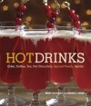 Hot Drinks: Cider, Coffee, Tea, Hot Chocolate, Spiced Punch, Spirits - Mary Lou Heiss, Robert J. Heiss