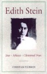 Edith Stein: A Biography - Christian Feldman