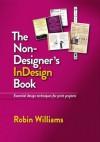 The Non-Designer's InDesign Book - Robin P. Williams