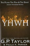 Yhwh (Yahweh): Ancient Stories Retold: The Flood, the Fish & the Giant - G.P. Taylor, Paula Parker