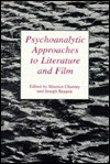 Psychoanalytic Approaches To Literature And Film - Maurice Charney