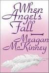 When Angels Fall When Angels Fall - Meagan McKinney