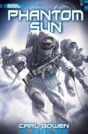 Phantom Sun - Carl Bowen, Wilson Tortosa, Benny Fuentes