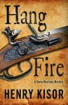 Hang Fire - Henry Kisor