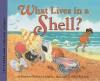 What Lives in a Shell? - Kathleen Weidner Zoehfeld, Helen K. Davie