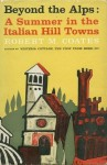 Beyond The Alps: A Summer in the Italian Hill Towns - Robert M. Coates