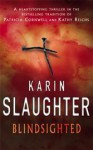 Blindsighted (Grant County #1) - Karin Slaughter