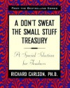 A Don't Sweat the Small Stuff Treasury: A Special Selection for Teachers - Richard Carlson