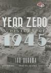 Year Zero: A History of 1945 (Audiocd) - Ian Buruma, To Be Announced