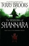 The Wishsong Of Shannara (Heritage of Shannara, #3) - Terry Brooks