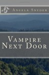 Vampire Next Door - Angela Snyder