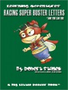 Racing Super Buster Letters and You Can Too. Learn the Alphabet and Letters - Robert Stanek