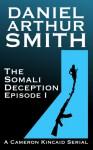 The Somali Deception Episode I - Daniel Arthur Smith