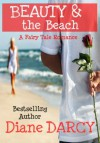 Beauty & the Beach (A Fairy Tale Romance) - Diane Darcy