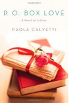 P.O. Box Love: A Novel of Letters - Paola Calvetti, Anne Milano Appel